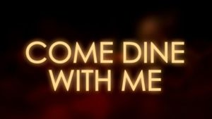 13. Come Dine With Me